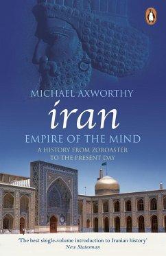 Iran: Empire of the Mind - Axworthy, Michael