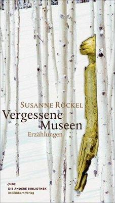Vergessene Museen - Röckel, Susanne