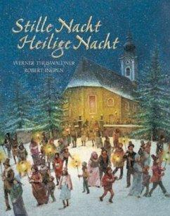Stille Nacht - Heilige Nacht, Geschenkbuch-Ausgabe - Thuswaldner, Werner; Ingpen, Robert