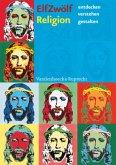 Basistexte, 1 CD-ROM / ElfZwölf Religion entdecken - verstehen - gestalten