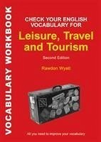 Check Your English Vocabulary for Leisure, Travel and Tourism - Wyatt, Rawdon