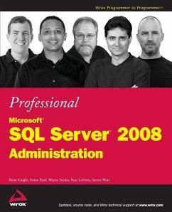 Professional Microsoft SQL Server 2008 Administration - Knight, Brian; Patel, Ketan; Snyder, Wayne