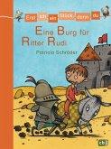 Eine Burg für Ritter Rudi / Erst ich ein Stück, dann du Bd.6