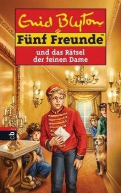 Fünf Freunde und das Rätsel der feinen Dame / Fünf Freunde Bd.56 - Blyton, Enid