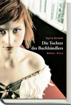 Die Tochter des Buchhändlers - Schenk, Sylvie