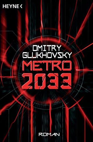 Metro 2033 / Metro Bd.1 - Glukhovsky, Dmitry