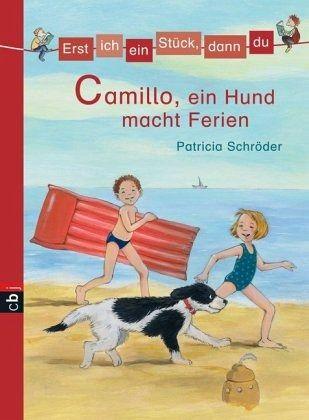 Camillo, ein Hund macht Ferien / Erst ich ein Stück, dann du Bd.5 - Schröder, Patricia