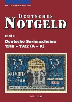 Deutsche Serienscheine 1918 - 1922 - Grabowski, Hans-Ludwig; Mehl, Manfred