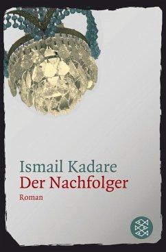 Der Nachfolger - Kadare, Ismail