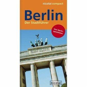 Berlin - Der Stadtführer - Scheel, Sabine; Busch, Gaja
