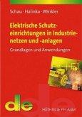 Elektrische Schutzeinrichtungen in Industrienetzen und -anlagen