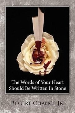 The Words of Your Heart Should Be Written in Stone