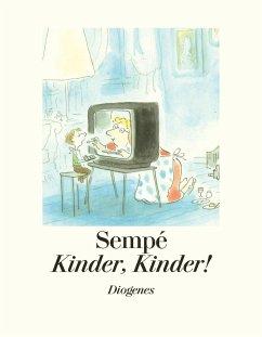 Kinder, Kinder! - Sempé, Jean-Jacques
