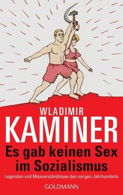 Es gab keinen Sex im Sozialismus - Kaminer, Wladimir