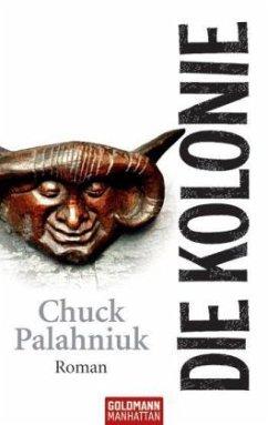 Die Kolonie - Palahniuk, Chuck