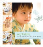 Amy Butler's Little Stitches for Little Ones: 20 Keepsake Sewing Projects for Baby and Mom [With Patterns]