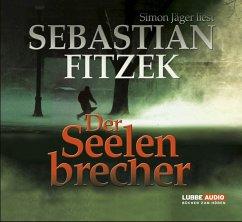 Der Seelenbrecher, 4 Audio-CDs - Fitzek, Sebastian