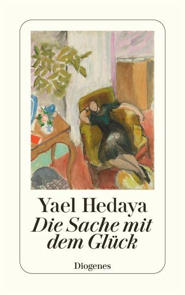 Die Sache Mit Dem Gluck Von Yael Hedaya Als Taschenbuch Portofrei Bei Bucher De