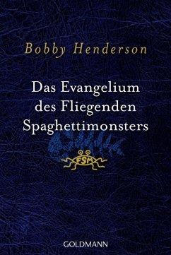 Das Evangelium des fliegenden Spaghettimonsters - Henderson, Bobby