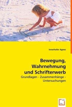Bewegung, Wahrnehmung und Schrifterwerb - Innerhofer, Agnes