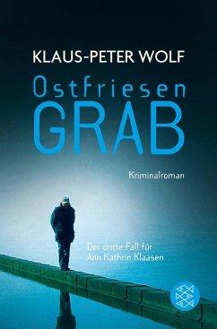 Ostfriesengrab / Ann Kathrin Klaasen ermittelt Bd.3 - Wolf, Klaus-Peter