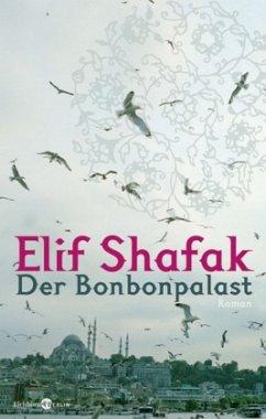 Der Bonbonpalast - Shafak, Elif