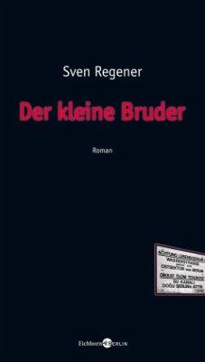 Der kleine Bruder / Frank Lehmann Trilogie Bd.3 - Regener, Sven