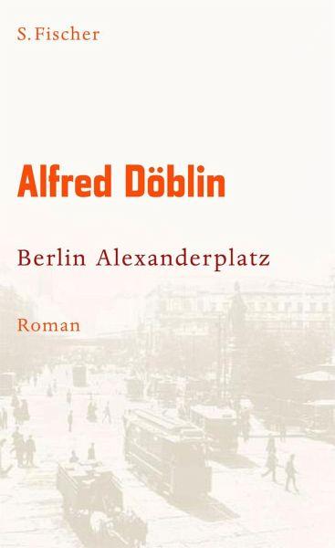 Berlin Alexanderplatz Von Alfred Doblin Portofrei Bei Bucher De Bestellen