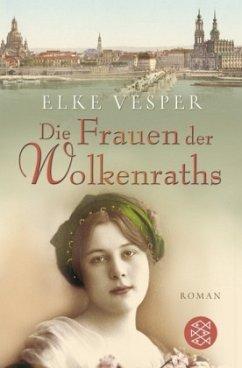 Die Frauen der Wolkenraths / Familie Wolkenrath Saga Bd.1