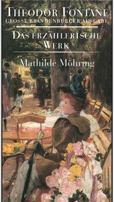 Das erzählerische Werk 20. Mathilde Möhring - Fontane, Theodor