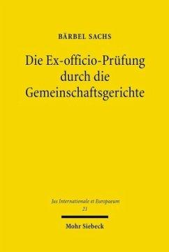 Die Ex-officio-Prüfung durch die Gemeinschaftsgerichte - Sachs, Bärbel