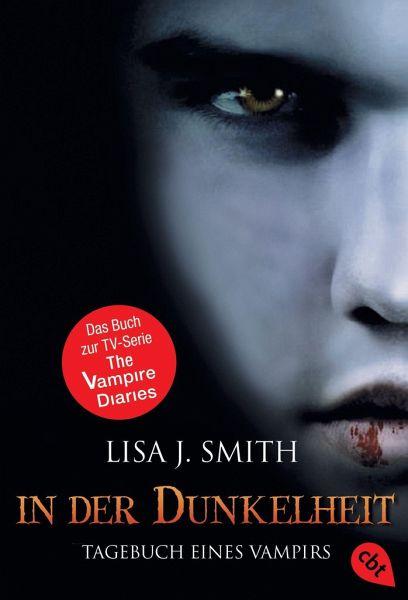 In der Dunkelheit / The Vampire Diaries Bd.3 - Smith, Lisa J.
