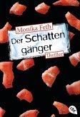 Der Schattengänger / Erdbeerpflücker-Thriller Bd.4