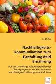 Nachhaltigkeitskommunikation zum Gestaltungsfeld Ernährung