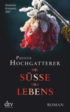 Die Süße des Lebens / Kommissar Ludwig Kovacs erster Fall Bd.1 - Hochgatterer, Paulus