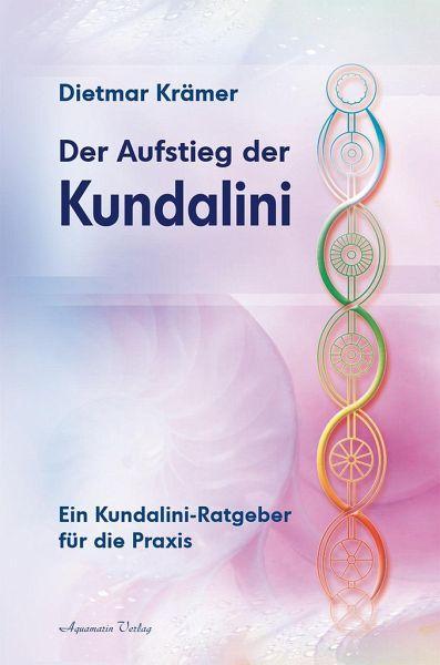 Der Aufstieg der Kundalini - Krämer, Dietmar