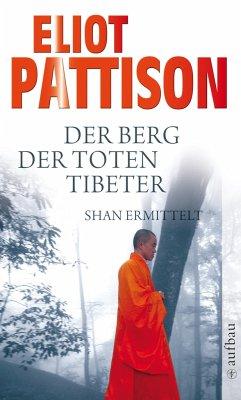 Der Berg der toten Tibeter / Shan ermittelt Bd.5 - Pattison, Eliot