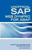 SAP Web Dynpro for ABAP Interview Questions: WD-ABAP Interview Questions, Answers, and Explanations: Unoffical Web Dynpro for ABAP: Unofficial SAP Web