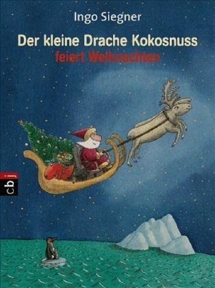 Der kleine Drache Kokosnuss feiert Weihnachten / Die Abenteuer des kleinen Drachen Kokosnuss Bd.2 - Siegner, Ingo