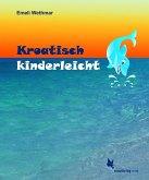 Kroatisch kinderleicht. Lehrbuch