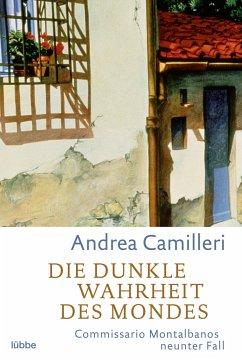 Die dunkle Wahrheit des Mondes / Commissario Montalbano Bd.9 - Camilleri, Andrea