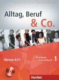 Alltag, Beruf & Co. 01. Kursbuch + Arbeitsbuch mit Audio-CD zum Arbeitsbuch