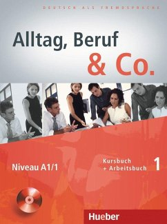 Alltag, Beruf & Co. 01. Kursbuch + Arbeitsbuch mit Audio-CD zum Arbeitsbuch - Becker, Norbert; Braunert, Jörg