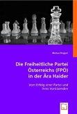 Die Freiheitliche Partei Österreichs (FPÖ) in der Ära Haider