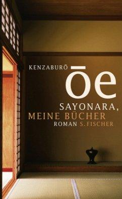 Sayonara, meine Bücher - Ôe, Kenzaburô