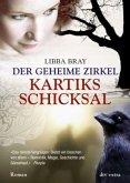 Kartiks Schicksal / Der geheime Zirkel Bd.3
