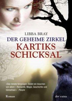 Kartiks Schicksal / Der geheime Zirkel Bd.3 - Bray, Libba