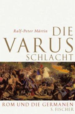 Die Varusschlacht - Märtin, Ralf-Peter