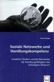 Soziale Netzwerke und Handlungskompetenz
