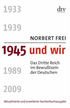 1945 und wir - Frei, Norbert